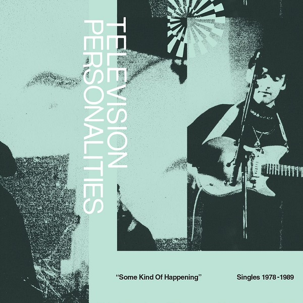 television-personalities-some-kind-of-happening-singles-1978-1989