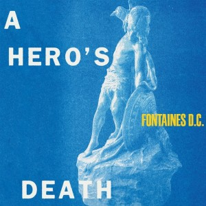 a-heros-death_fontaines-dc